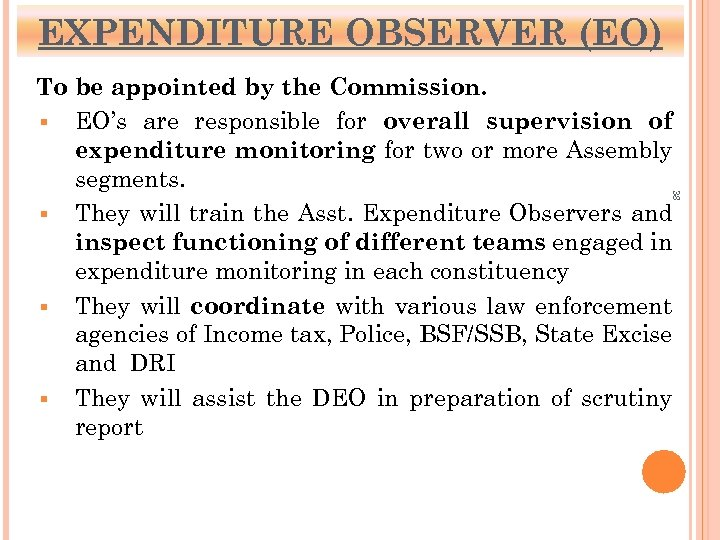 EXPENDITURE OBSERVER (EO) 38 To be appointed by the Commission. § EO's are responsible