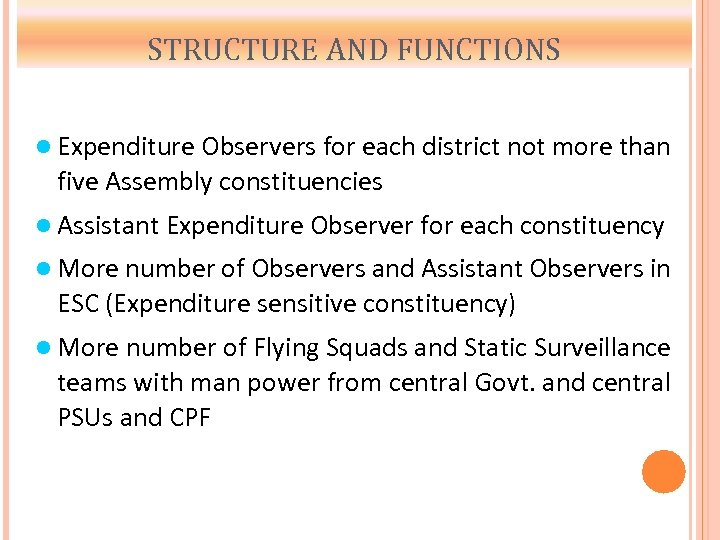 STRUCTURE AND FUNCTIONS Expenditure Observers for each district not more than five Assembly constituencies