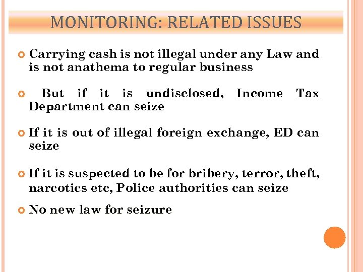 MONITORING: RELATED ISSUES Carrying cash is not illegal under any Law and is not