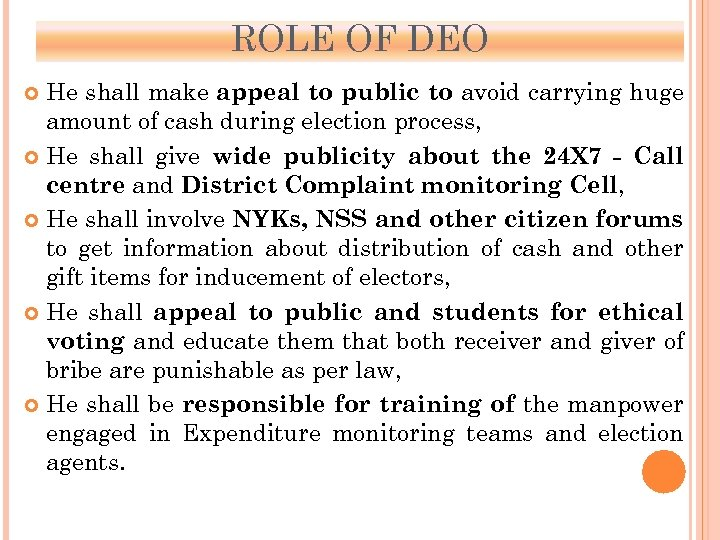 ROLE OF DEO He shall make appeal to public to avoid carrying huge amount