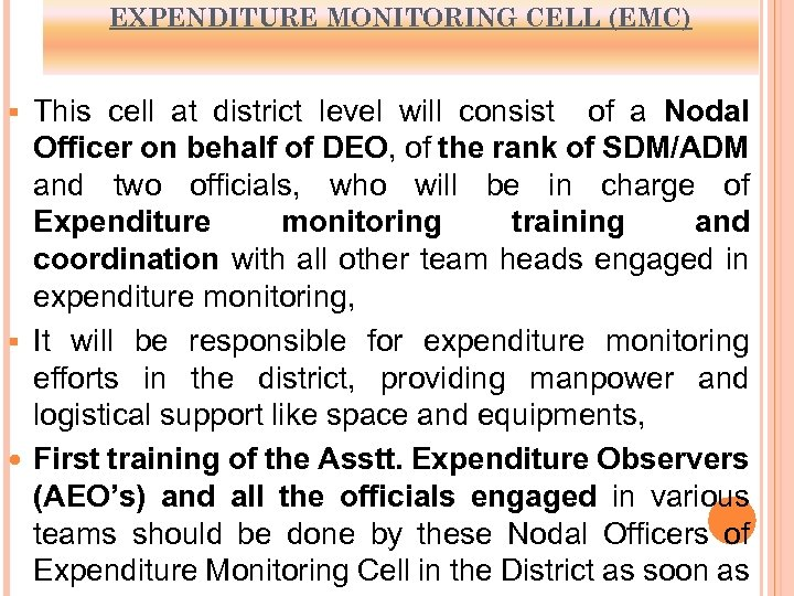 EXPENDITURE MONITORING CELL (EMC) This cell at district level will consist of a Nodal