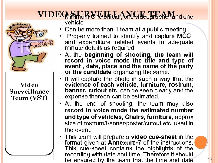 VIDEO SURVEILLANCE TEAM one • Minimum One official, one videographer and • • •