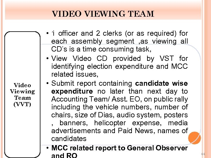 VIDEO VIEWING TEAM Video Viewing Team (VVT) • 1 officer and 2 clerks (or