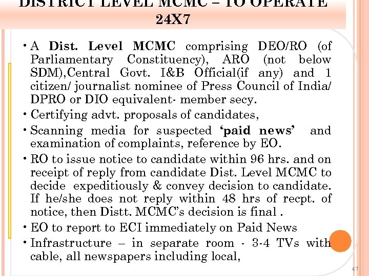 DISTRICT LEVEL MCMC – TO OPERATE 24 X 7 • A Dist. Level MCMC