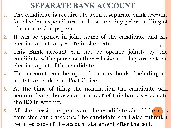 SEPARATE BANK ACCOUNT 1. 2. 48 The candidate is required to open a separate