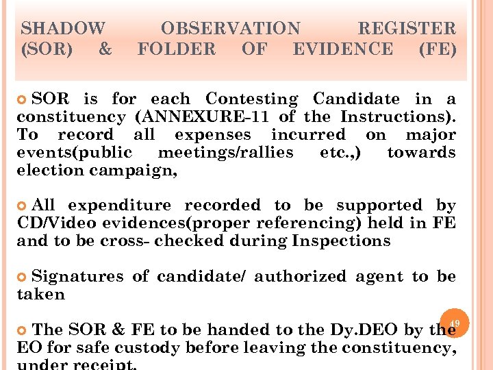 SHADOW (SOR) & OBSERVATION REGISTER FOLDER OF EVIDENCE (FE) SOR is for each Contesting