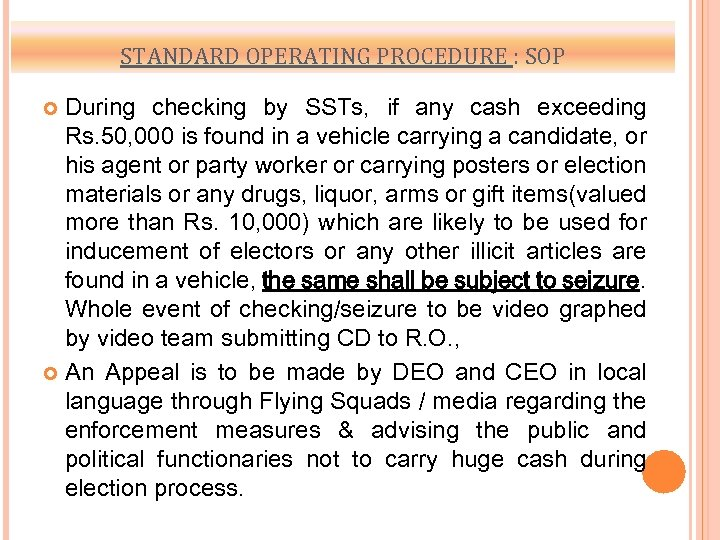 STANDARD OPERATING PROCEDURE : SOP During checking by SSTs, if any cash exceeding Rs.