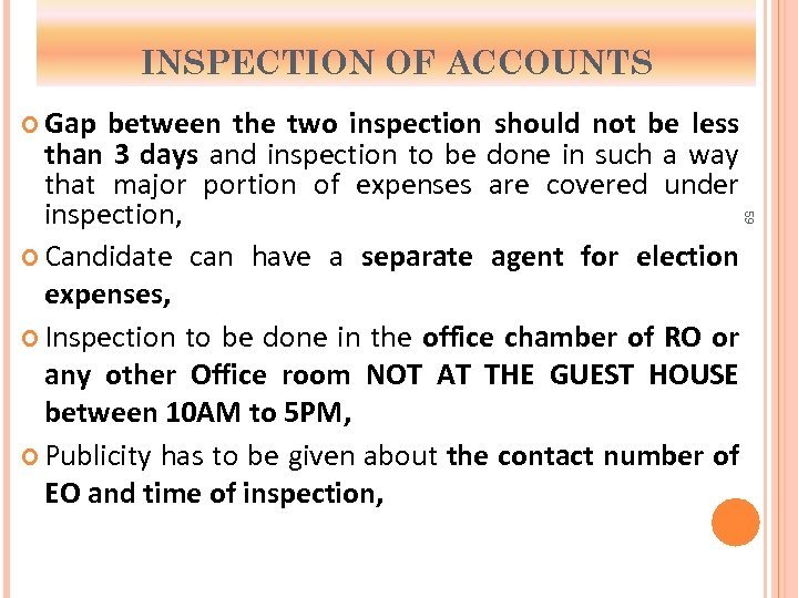 INSPECTION OF ACCOUNTS Gap 59 between the two inspection should not be less than