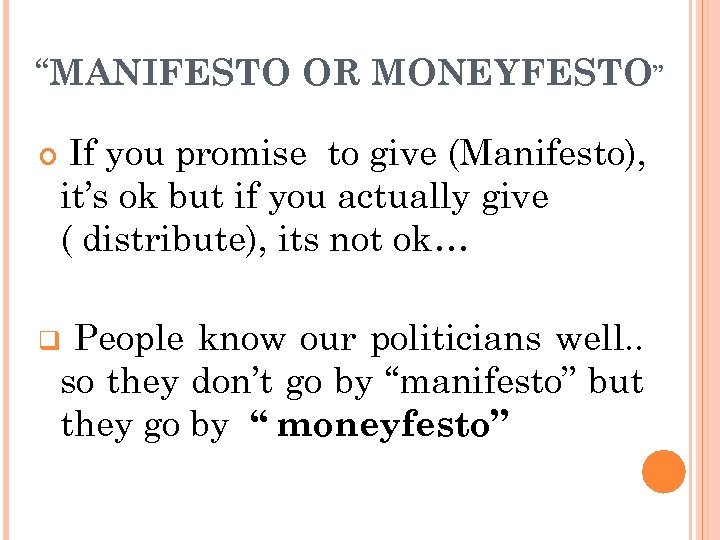 """MANIFESTO OR MONEYFESTO"" If you promise to give (Manifesto), it's ok but if you"