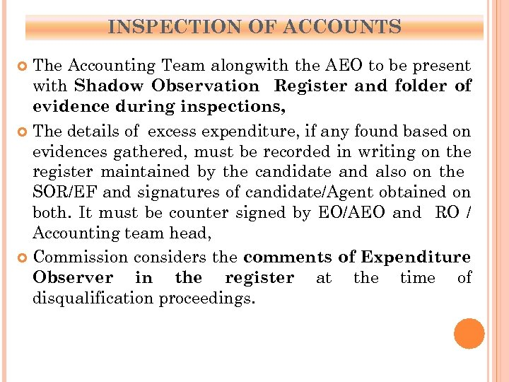 INSPECTION OF ACCOUNTS The Accounting Team alongwith the AEO to be present with Shadow