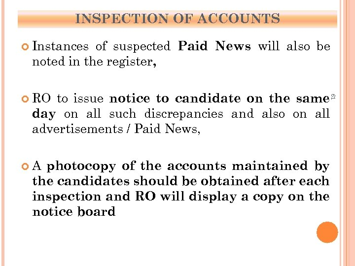 INSPECTION OF ACCOUNTS Instances of suspected Paid News will also be noted in the