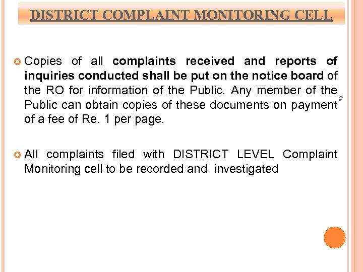 DISTRICT COMPLAINT MONITORING CELL Copies of all complaints received and reports of inquiries conducted