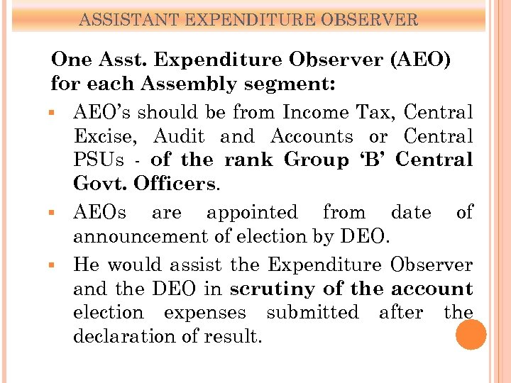 ASSISTANT EXPENDITURE OBSERVER One Asst. Expenditure Observer (AEO) for each Assembly segment: § AEO's