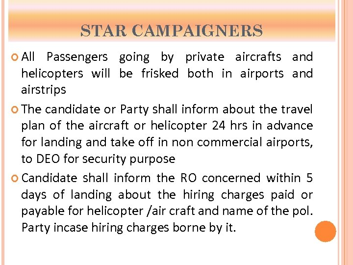 STAR CAMPAIGNERS All Passengers going by private aircrafts and helicopters will be frisked both