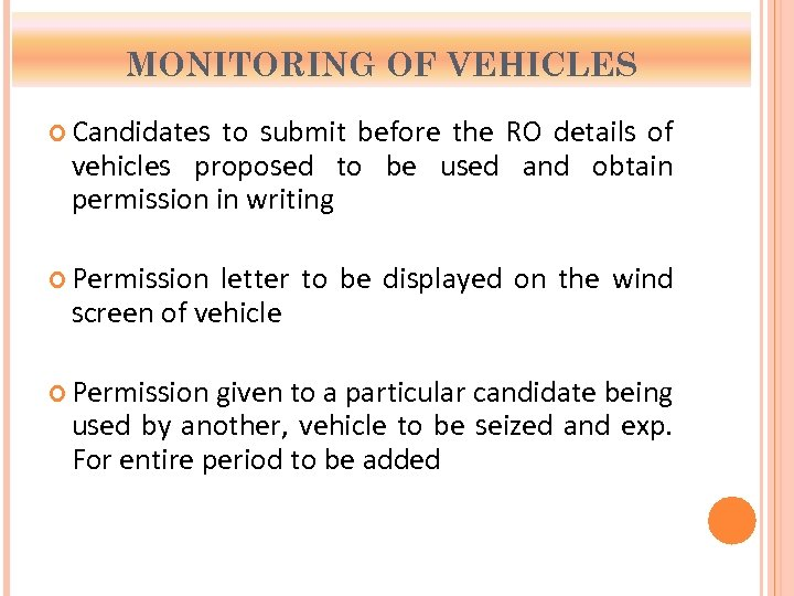 MONITORING OF VEHICLES Candidates to submit before the RO details of vehicles proposed to
