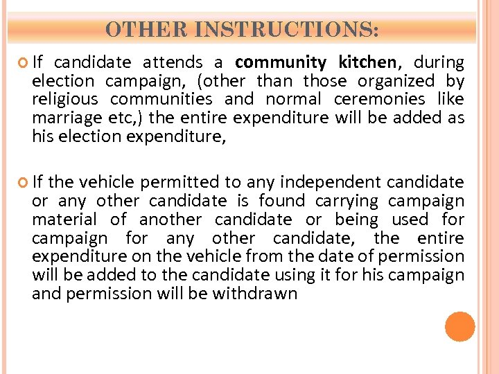 OTHER INSTRUCTIONS: If candidate attends a community kitchen, during election campaign, (other than those