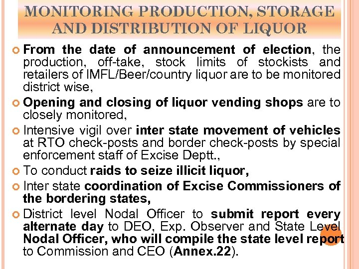 MONITORING PRODUCTION, STORAGE AND DISTRIBUTION OF LIQUOR From the date of announcement of election,