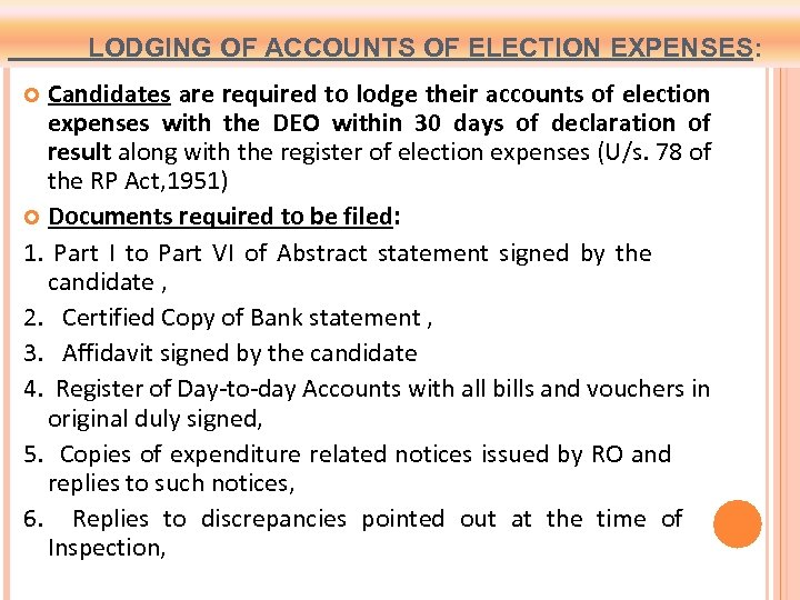 LODGING OF ACCOUNTS OF ELECTION EXPENSES: Candidates are required to lodge their accounts of