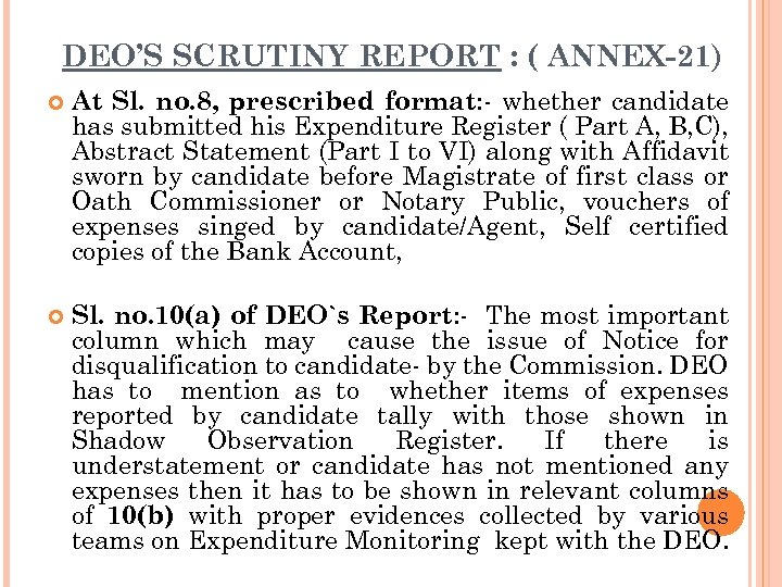DEO'S SCRUTINY REPORT : ( ANNEX-21) At Sl. no. 8, prescribed format: - whether