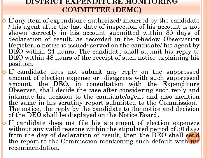 DISTRICT EXPENDITURE MONITORING COMMITTEE (DEMC) 84 If any item of expenditure authorized/ incurred by