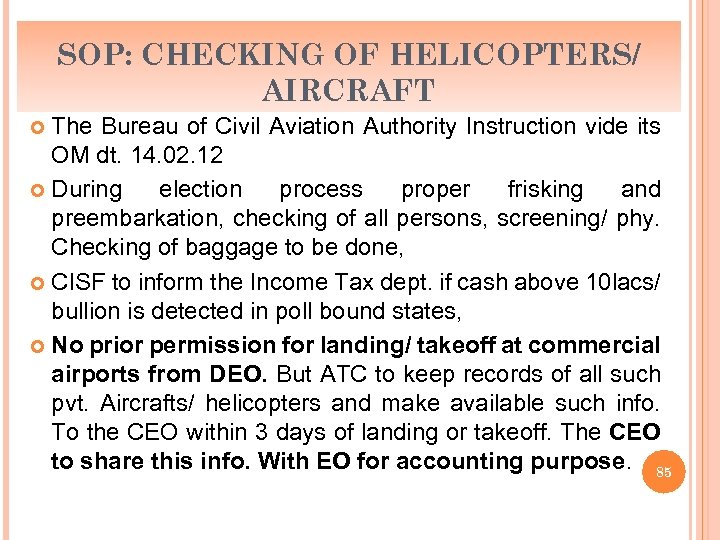 SOP: CHECKING OF HELICOPTERS/ AIRCRAFT The Bureau of Civil Aviation Authority Instruction vide its