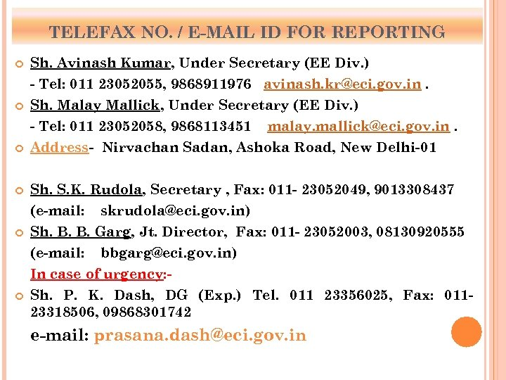 TELEFAX NO. / E-MAIL ID FOR REPORTING Sh. Avinash Kumar, Under Secretary (EE Div.