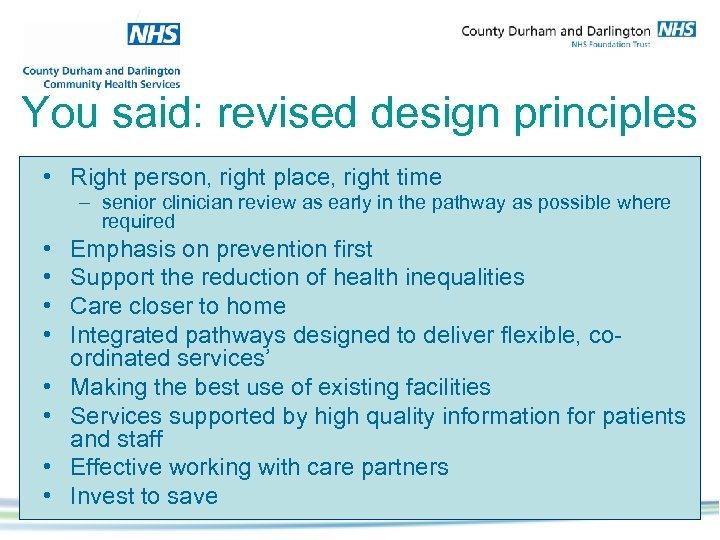 You said: revised design principles • Right person, right place, right time – senior