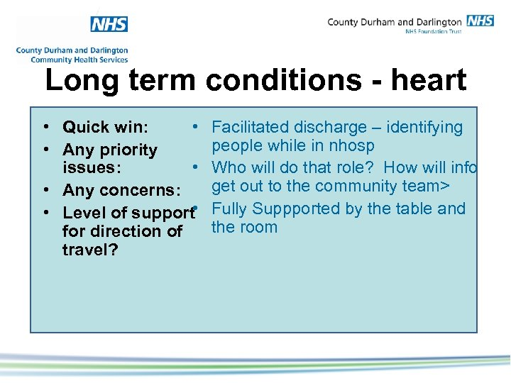 Long term conditions - heart • Quick win: • • Any priority issues: •