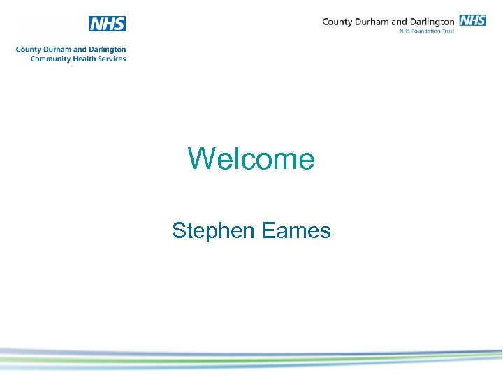 Welcome Stephen Eames