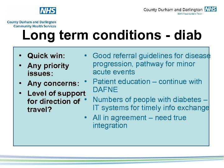 Long term conditions - diab • Quick win: • • Any priority issues: •