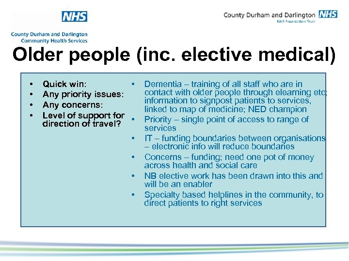 Older people (inc. elective medical) • • Quick win: • Any priority issues: Any