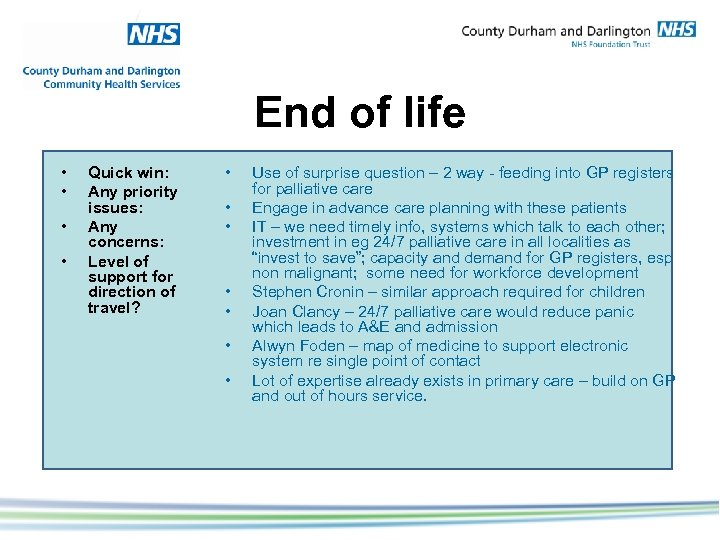 End of life • • Quick win: Any priority issues: Any concerns: Level of