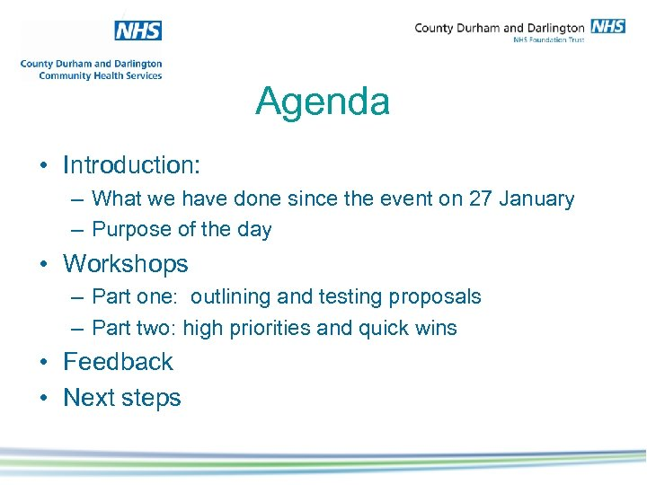 Agenda • Introduction: – What we have done since the event on 27 January