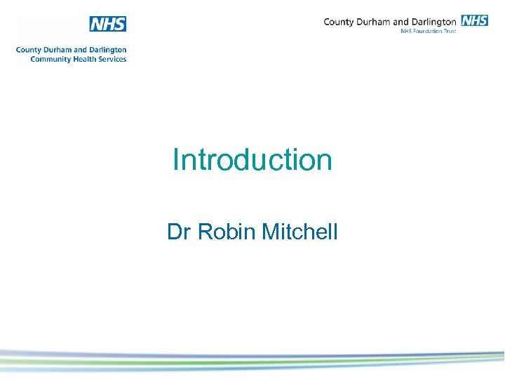 Introduction Dr Robin Mitchell