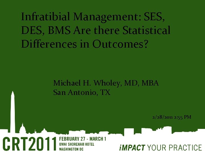 Infratibial Management: SES, DES, BMS Are there Statistical Differences in Outcomes? Michael H. Wholey,