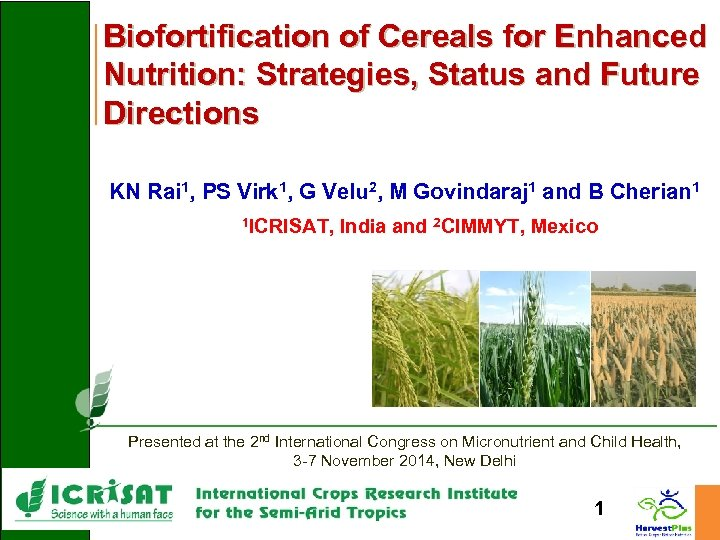 Biofortification of Cereals for Enhanced Nutrition: Strategies, Status and Future Directions KN Rai 1,
