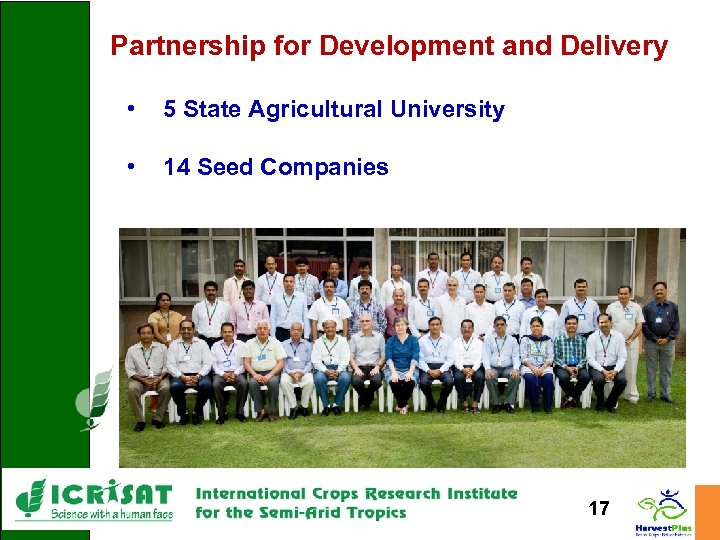 Partnership for Development and Delivery • 5 State Agricultural University • 14 Seed Companies