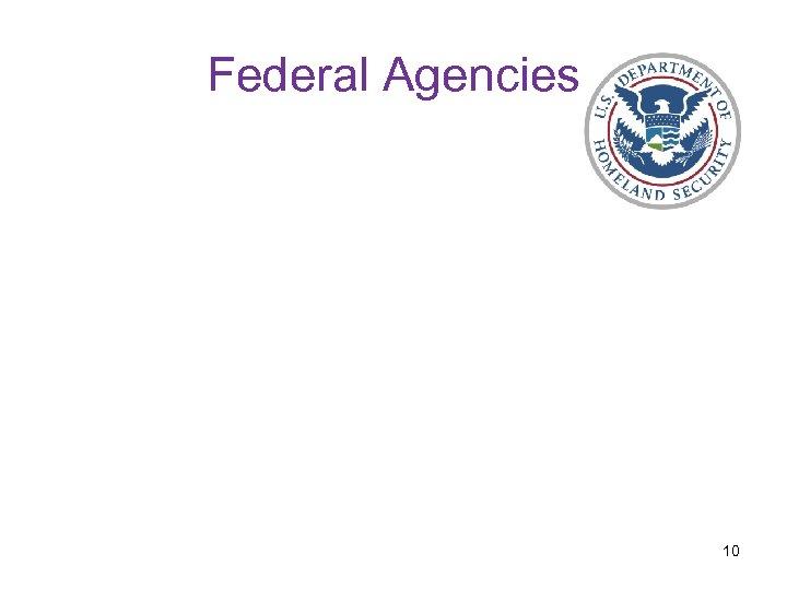 Federal Agencies 10