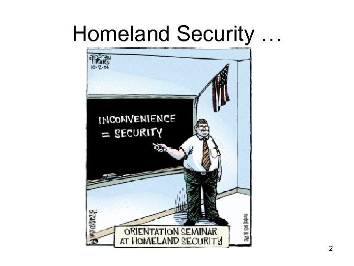 Homeland Security … 2