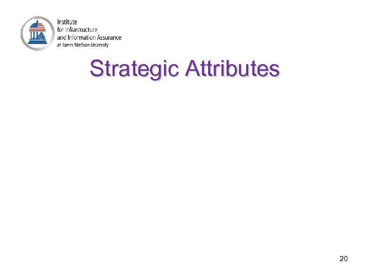 Strategic Attributes 20