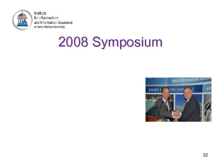 2008 Symposium 32