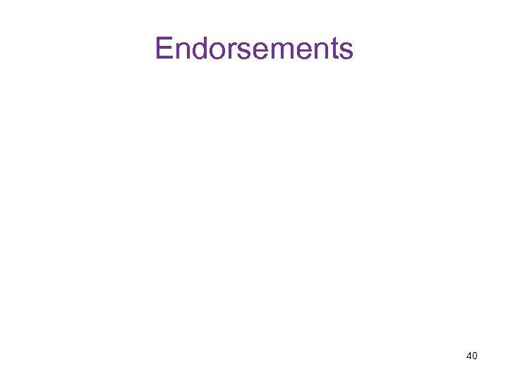 Endorsements 40