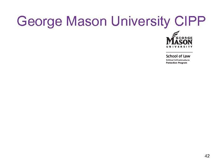 George Mason University CIPP 42