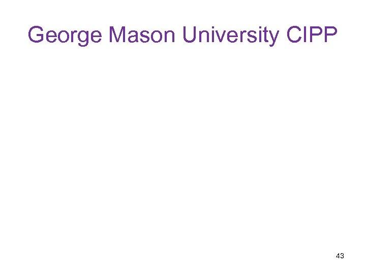 George Mason University CIPP 43
