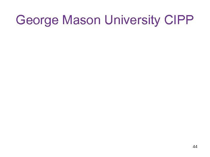 George Mason University CIPP 44