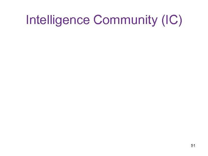 Intelligence Community (IC) 51