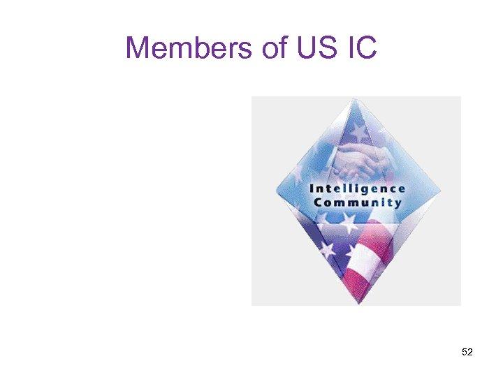 Members of US IC 52