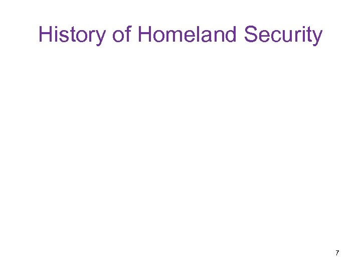 History of Homeland Security 7