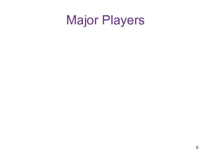 Major Players 9