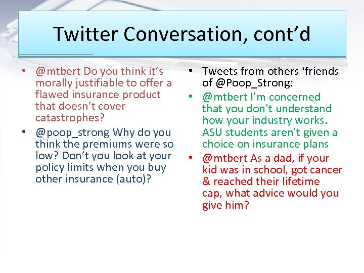 Twitter Conversation, cont'd • @mtbert Do you think it's morally justifiable to offer a